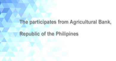 The participates from Agricultural Bank, Republic of the Philipines